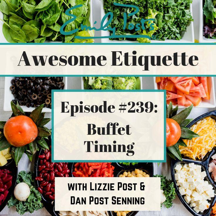 Episode 239 Buffet Timing Etiquette Daily Etiquette