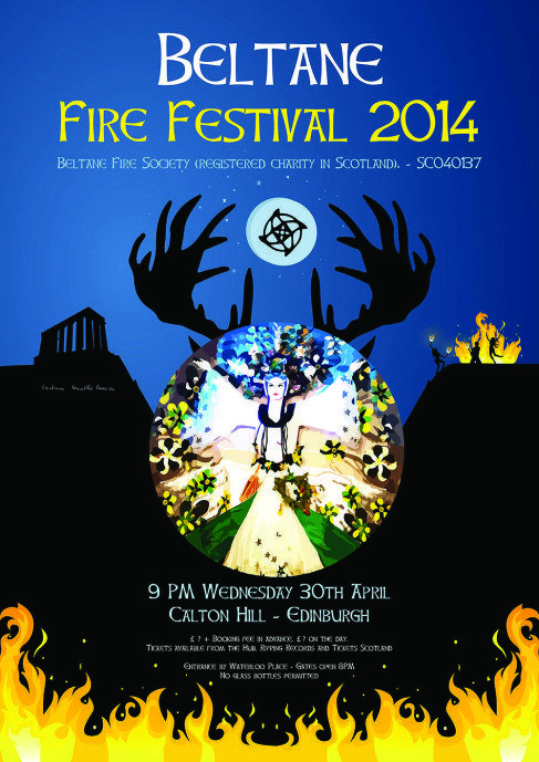Announcing the Beltane Fire Festival 2014 9pm Wednesday 30th April Calton Hill - Edinburgh
