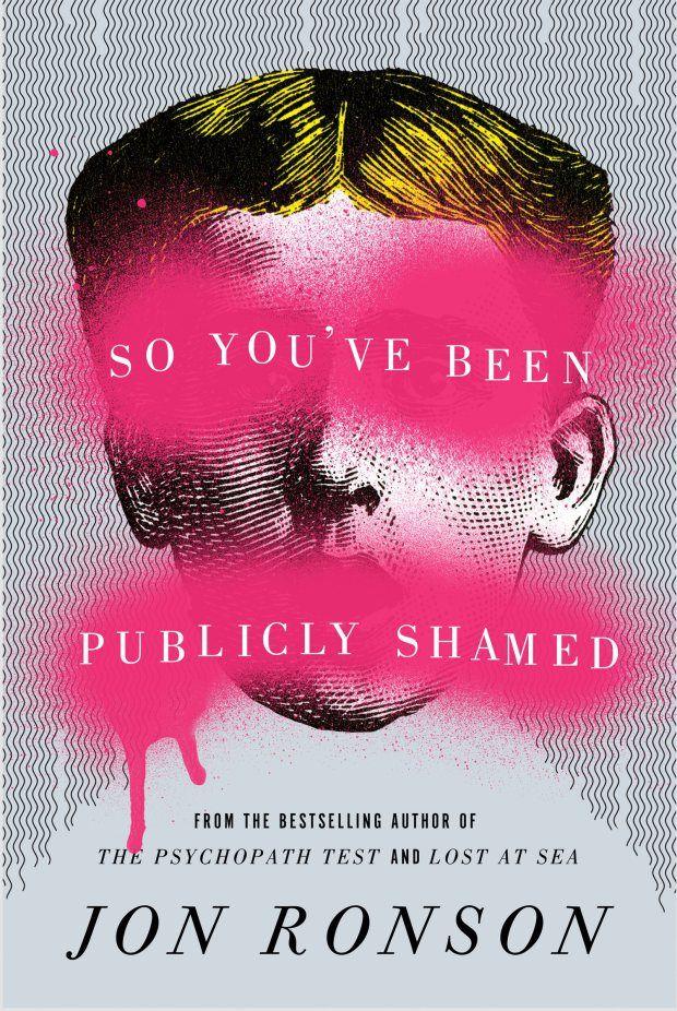 So You've Been Shamed by Jon Ronson, design by Matt Dorfman