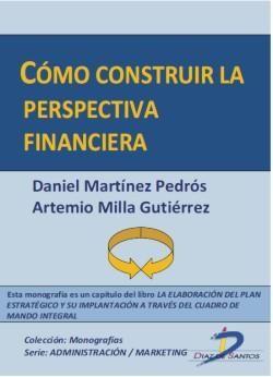 Martínez Pedrós, Daniel Milla Gutiérrez, Artemio. Cómo construir la perspectiva financiera. Editorial: Ediciones Díaz de Santos. ISBN: 9788499694115. Disponible en: Libros electrónicos EBRARY.
