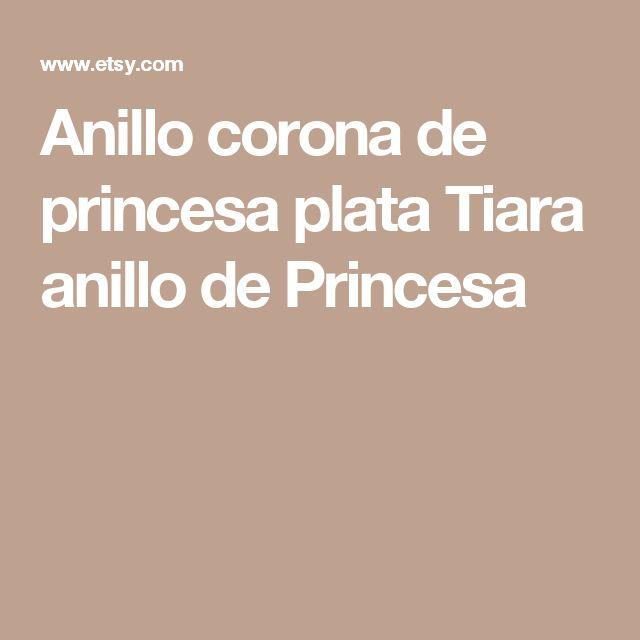 Anillo corona de princesa  plata Tiara  anillo de Princesa