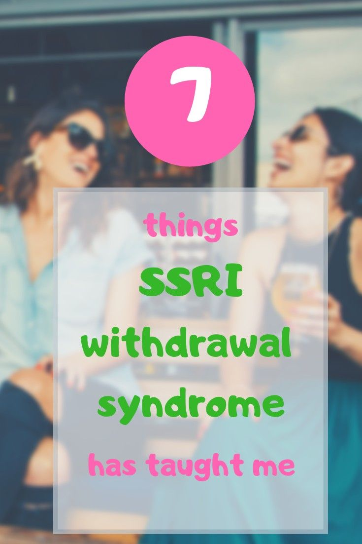 SSRI withdrawal syndrome is brutal  Here are 7 lessons I have