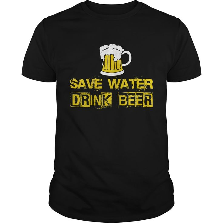 SAVE WATER DRINK BEER. Funny and Clever Beer Drinking Quotes, Sayings, T-Shirts, Hoodies, Tees, Clothing, Gifts. #beer