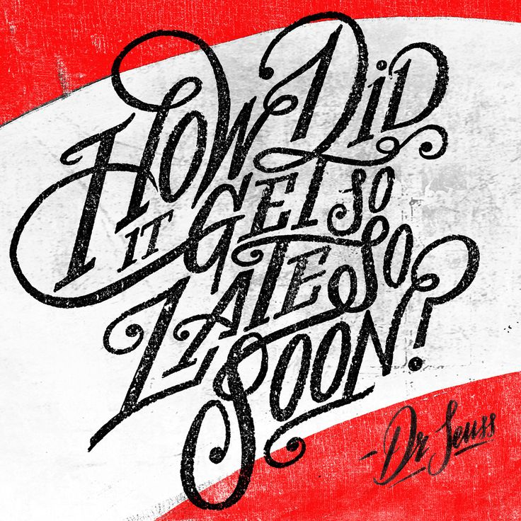 for-the-love-of-creativity:  How did it get so late, so soon? Dr Seuss. Rob Draper
