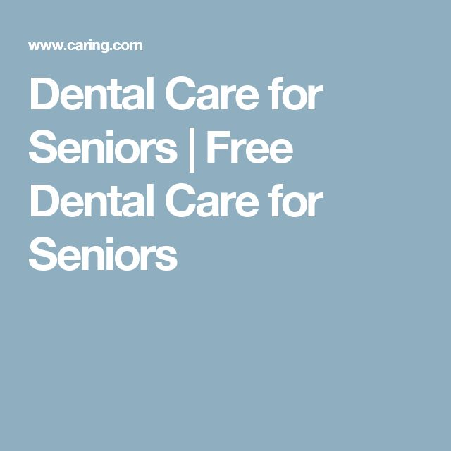 Dental Care for Seniors | Free Dental Care for Seniors