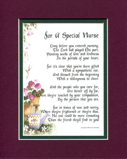 A Gift For A Nurse. This beautiful, heart-stirring verse is sure to touch the heart of a very special nurse in a profound and meaningful way. This quality product is 8x10 in size, at amazon.com
