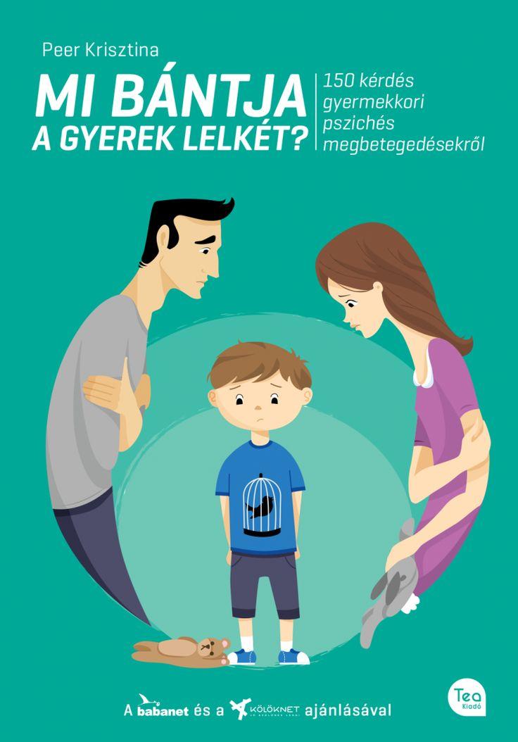 Peer Krisztina - Mi bántja a gyerek lelkét? - Tea Kiadó