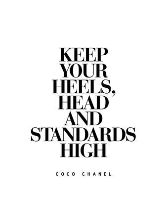keep your heels, head and standards high – quote – Coco Chanel – funny – fashion…