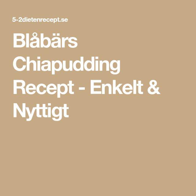Blåbärs Chiapudding Recept - Enkelt & Nyttigt