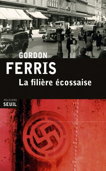 La Filière écossaise, Gordon Ferris, Policier / Thriller - Seuil | Editions Seuil