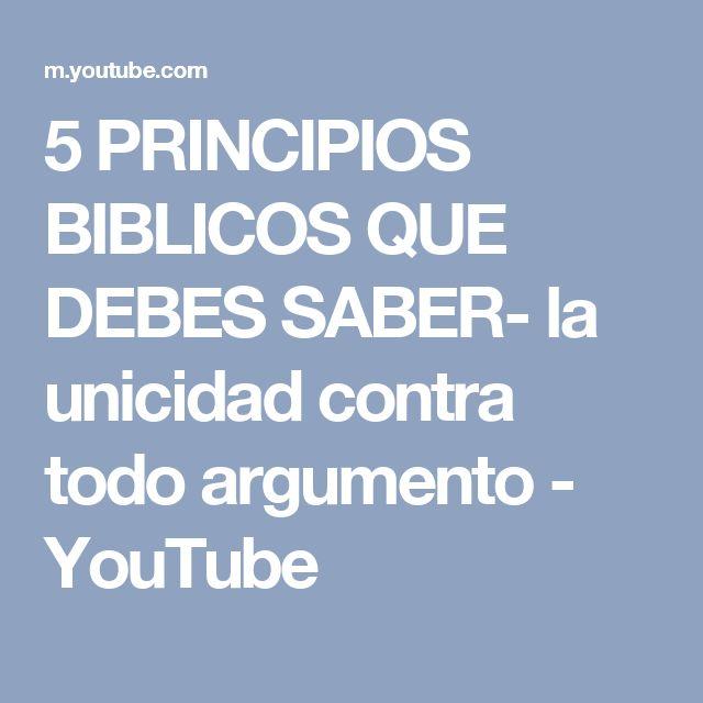 5 PRINCIPIOS BIBLICOS QUE DEBES SABER- la unicidad contra todo argumento - YouTube