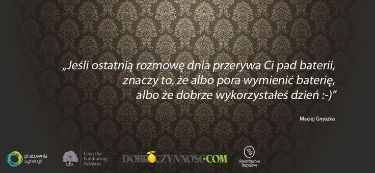 Maciej Gnyszka o pracy #praca #bateria #dzień #rozmowa