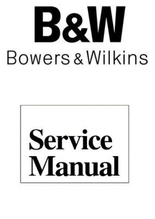 Bowers & Wilkins B , 800D series Service Manual 100 per cent satisfaction guaranteed DOWNLOAD