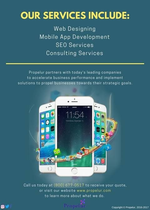 Propelur services includes website development, software development, mobile app development and SEO. To get a quote call now:(800) 677-0517