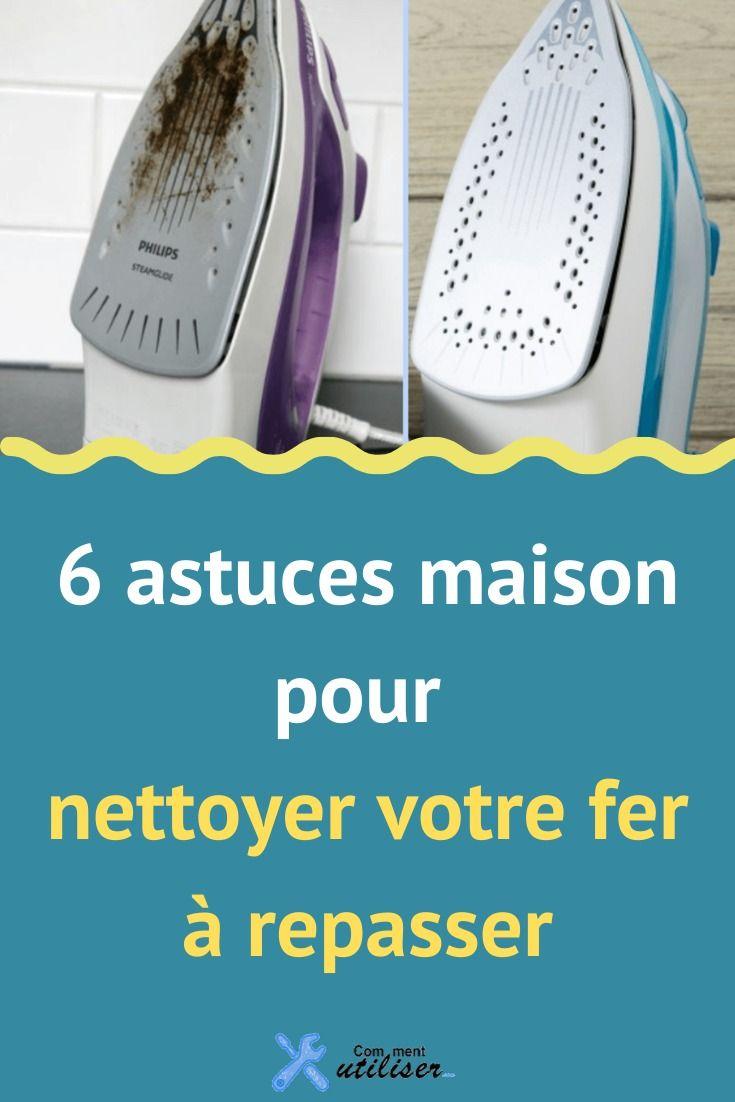 Nettoyer Semelle De Fer 6 astuces maison pour nettoyer votre fer à repasser en 2020