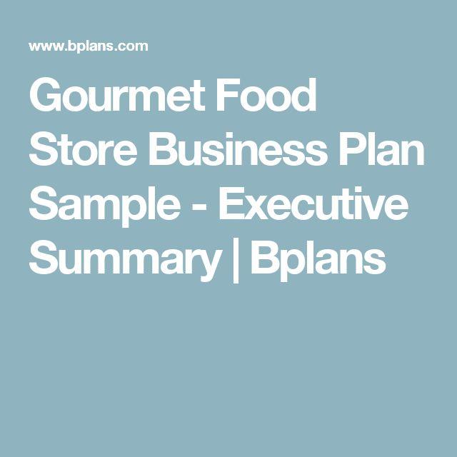 Gourmet Food Store Business Plan Sample - Executive Summary             | Bplans