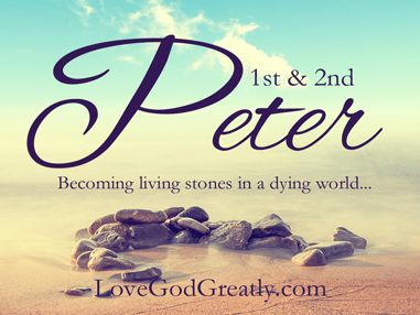1st and 2nd Peter - Love God Greatly
