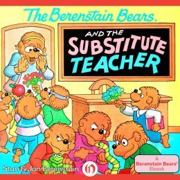 The Berenstain Bears and the Substitute Teacher... A good read when subbing an elementary classroom