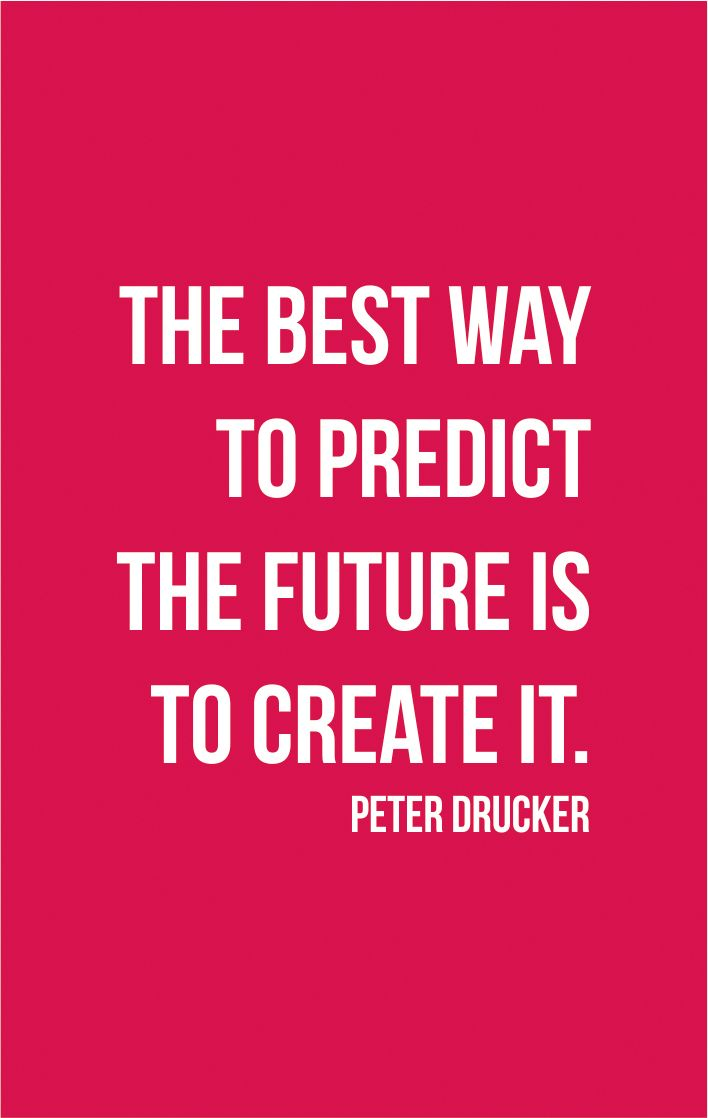 Best Way To Decorate Your Living Room: The Best Way To Predict The Future Is To Create It. Peter