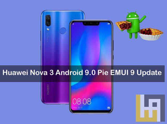 Huawei Nova 3 Android 9 0 Pie EMUI 9 0 Update   Huawei