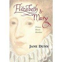 Livro - Elizabeth e Mary: Primas, Rivais, Rainhas - 9788532516886