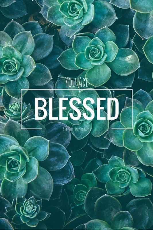 you are blessed. Here's why.