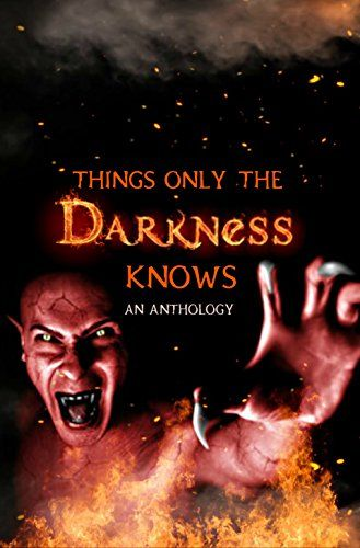 Things Only the Darkness Knows: A horror anthology by R. ... https://www.amazon.com/dp/B01MU6M170/ref=cm_sw_r_pi_dp_x_jm8Byb6R7C89H