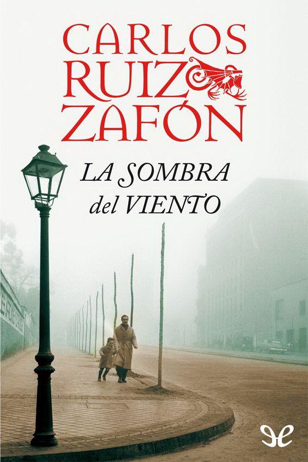La Sombra Del Viento Carlos Ruiz Zafón La Sombra Del Viento Carlos Ruiz Carlos Ruiz Zafon Libros