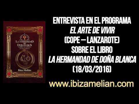 Entrevista en el programa El Arte de Vivir sobre el libro La Hermandad de Doña Blanca (18/03/2016) - YouTube