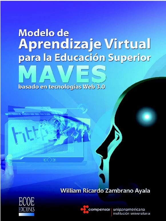 Descarga Libro Modelo de aprendizaje virtual para educación superior MAVES Web 3.0 – William R. Zambrano Ayala - PDF – Español  http://helpbookhn.blogspot.com/2014/07/modelo-de-aprendizaje-virtual-para-educacion-superior-MAVES-web-3.0.html
