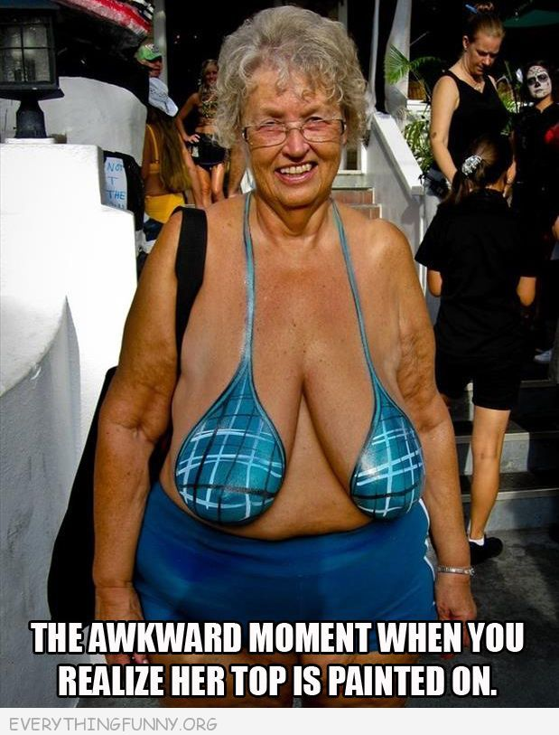 funny caption that awkward moment when you realize her top is painted on