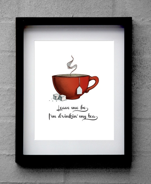 "Squink Studio's ""Leave Me Be Tea"" Print"