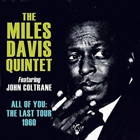 Miles Davis & John Coltrane & Wynton Kelly & Paul Chambers & Jimmy Cobb & & 2 more - All of You: The Last Tour, 1960