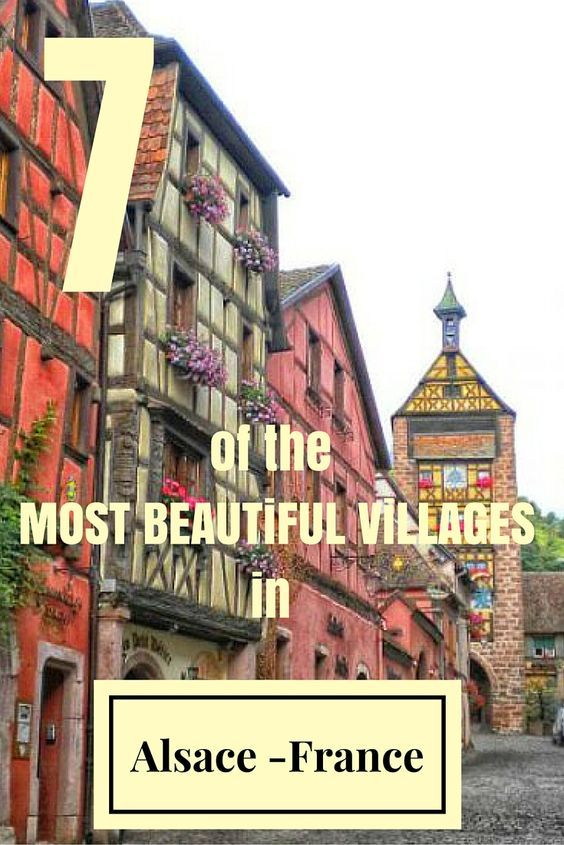 7 of the most beautiful villages in Alsace, France. This guide has lots of great information!