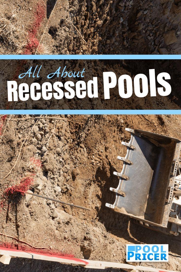 Making The Grade All About Recessed Pools Pool Pricer Semi Inground Pools Inground Pool Designs Pool