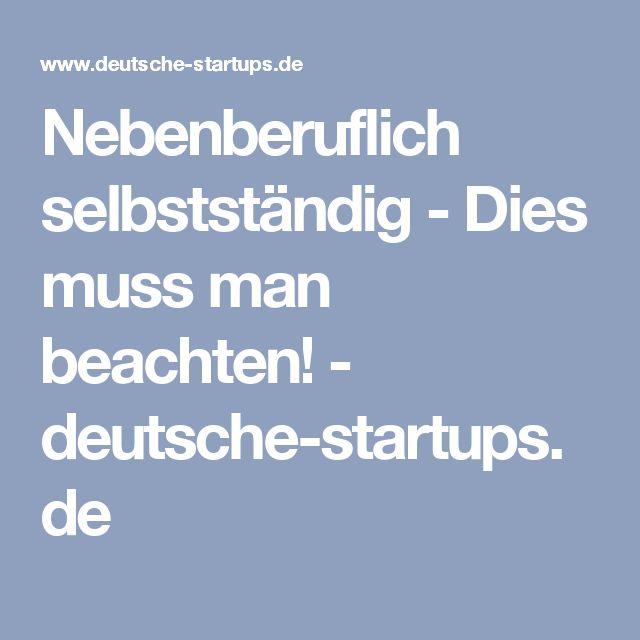 Nebenberuflich selbstständig - Dies muss man beachten! - deutsche-startups.de