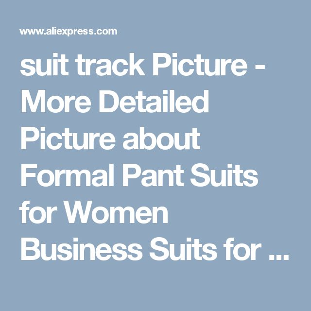 suit track Picture - More Detailed Picture about Formal Pant Suits for Women Business Suits for Work Wear Sets Gray Blazer Ladies Office Uniform Styles Pantsuits Picture in Pant Suits from Sweet Beautiful Clothing Store | Aliexpress.com | Alibaba Group