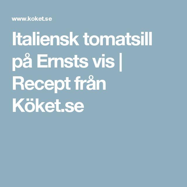 Italiensk tomatsill på Ernsts vis | Recept från Köket.se