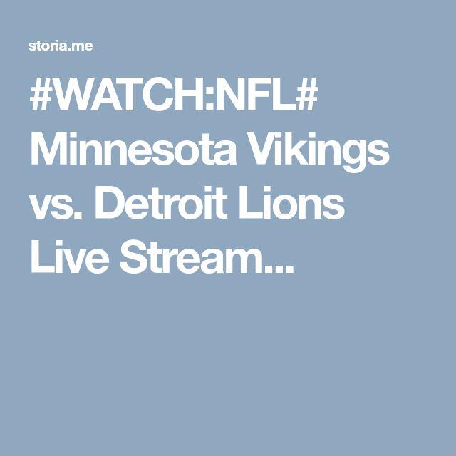 #WATCH:NFL# Minnesota Vikings vs. Detroit Lions Live Stream...