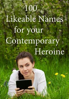 100 Likeable Names for Your Heroine. Includes research on people's stereotypes about women's names. Great resource for writing, and naming female characters! #writingtips #nanowrimo http://bryndonovan.com/2015/05/08/100-likeable-names-for-your-contemporary-heroine/?utm_content=bufferd8d25&utm_medium=social&utm_source=pinterest.com&utm_campaign=buffer#more-911