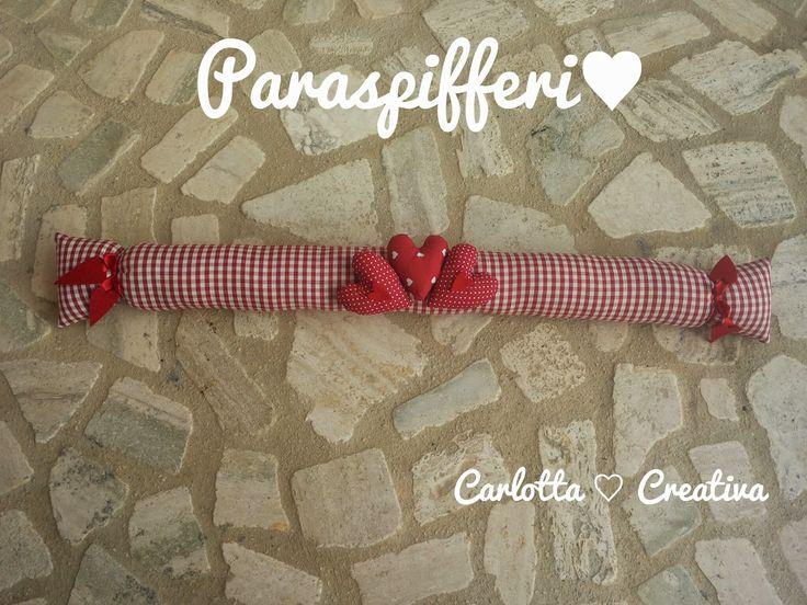 Carlotta Creativa: Paraspifferi