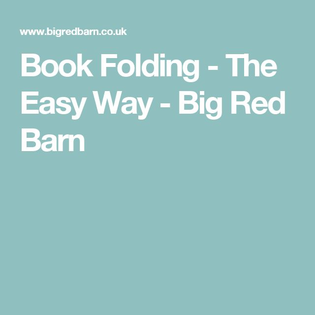 Book Folding - The Easy Way - Big Red Barn