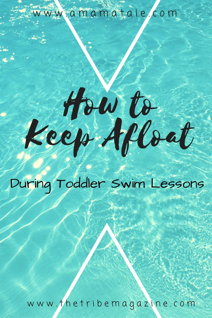 Toddler Swim Lessons...your toddler may have enrolled in classes, but can YOU stay afloat? www.amamatale.com www.thetribemagazine.com