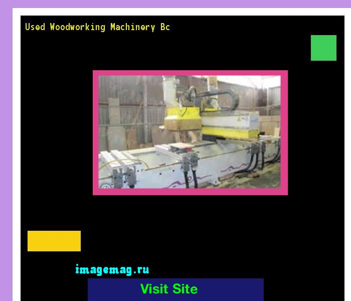 Used Woodworking Machinery Bc 101142 - The Best Image Search