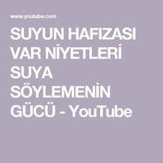 SUYUN HAFIZASI VAR NİYETLERİ SUYA SÖYLEMENİN GÜCÜ - YouTube