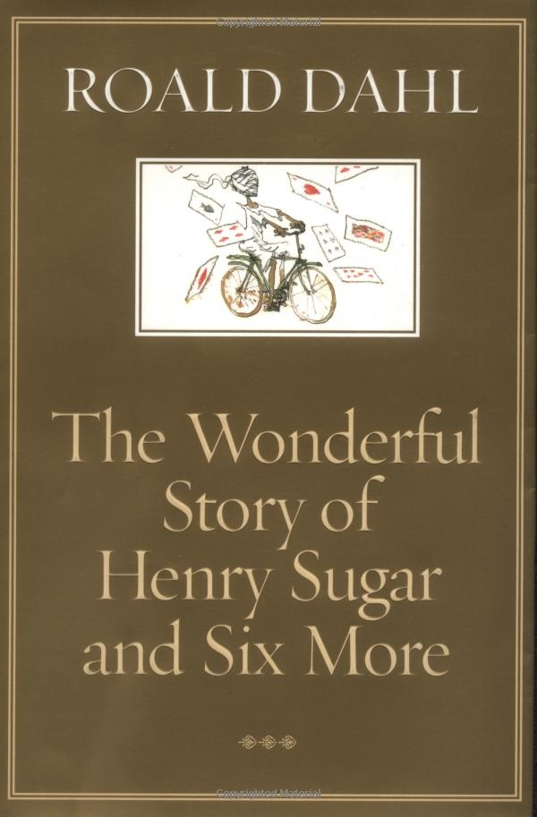 The Wonderful Story of Henry Sugar and Six More Stories Roald Dahl, Quentin Blake