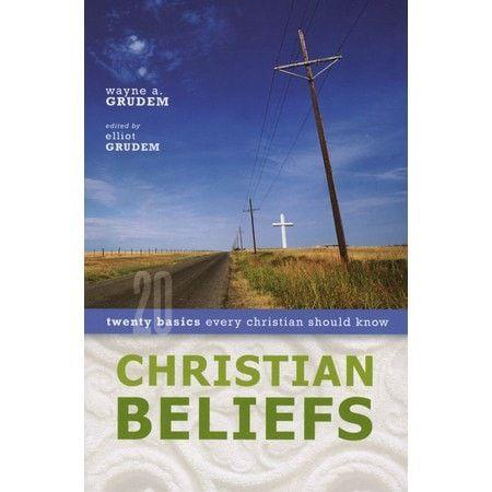 Christian Beliefs: Twenty Basics Every Christian