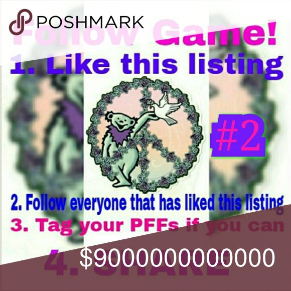 NEW FOLLOW GAME! New follow Game! Step 1 like this listing  Step 2 follow everyone that has liked this listing (don't forget about me!) Step 3 tag your posh friends if you can Step 4 Share! Watch your followers grow! Other