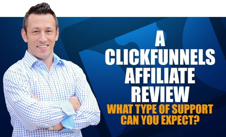 A Clickfunnels Affiliate Review - What Type of Support Can You Expect?