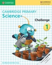 Cambridge International Primary: Science Challenge Activity Books for Years 1- 6. Helps higher achieving learners reach beyond the expected standard of success for their age.